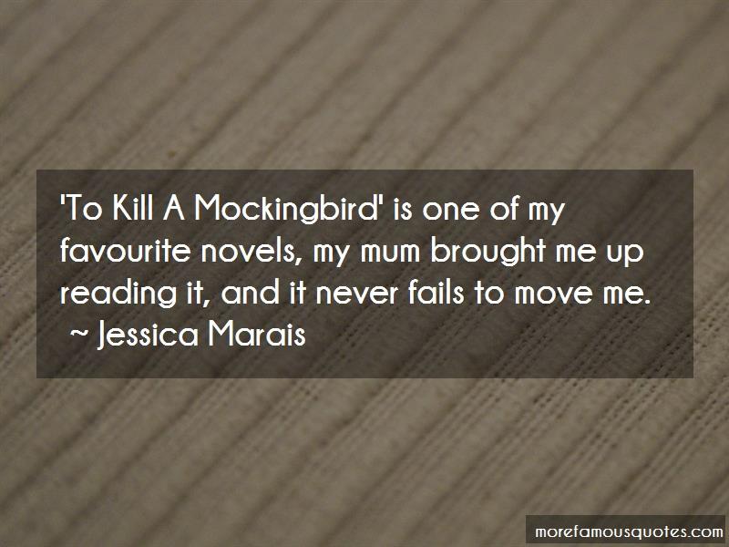 Jessica Marais Quotes: To Kill A Mockingbird Is One Of My