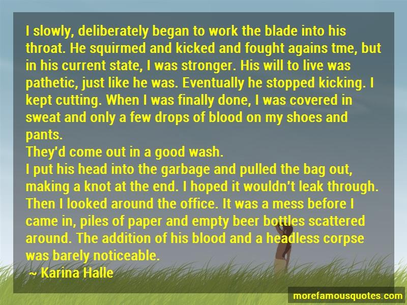 Karina Halle Quotes: I slowly deliberately began to work the