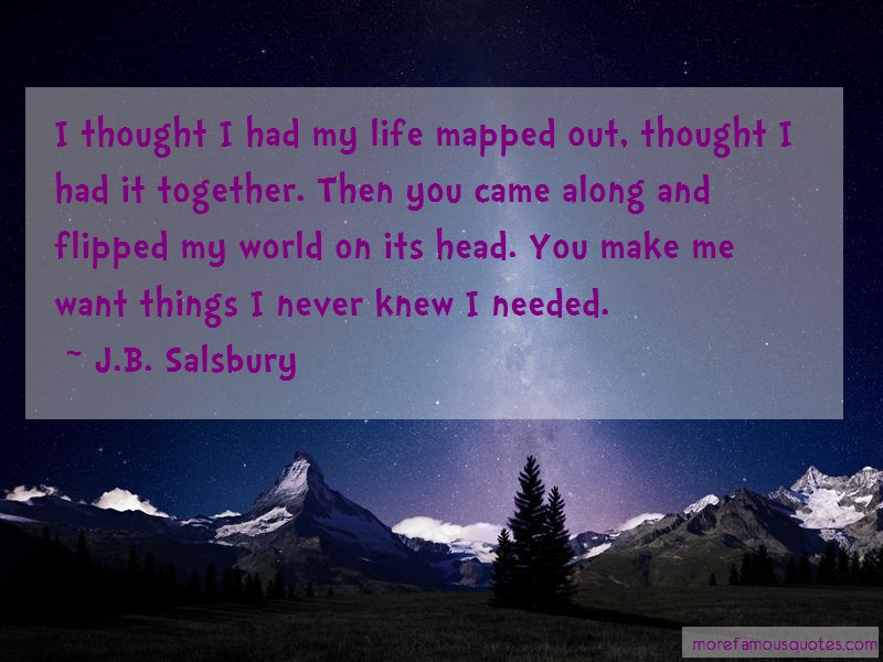J.B. Salsbury Quotes: I thought i had my life mapped out