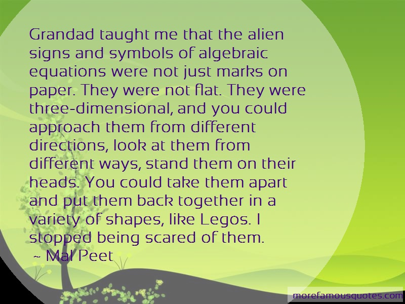 Mal Peet Quotes: Grandad taught me that the alien signs