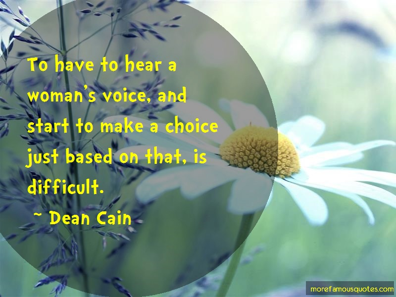 Dean Cain Quotes: To have to hear a womans voice and start