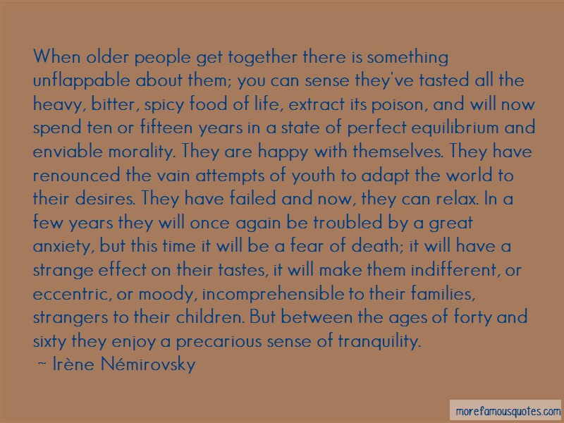 Irène Némirovsky Quotes: When older people get together there is