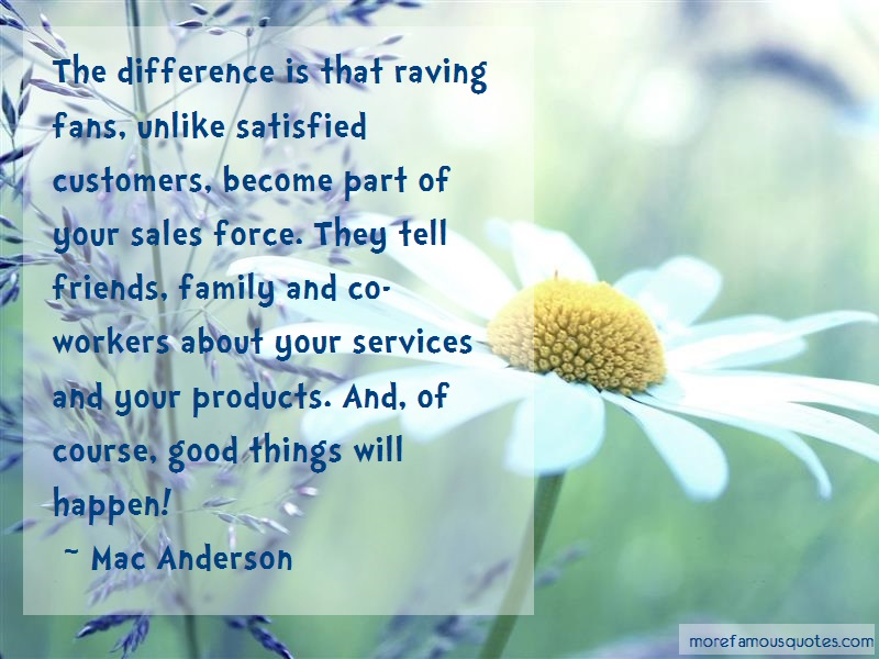 Mac Anderson Quotes: The difference is that raving fans
