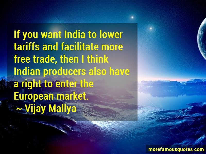 Vijay Mallya Quotes: If you want india to lower tariffs and