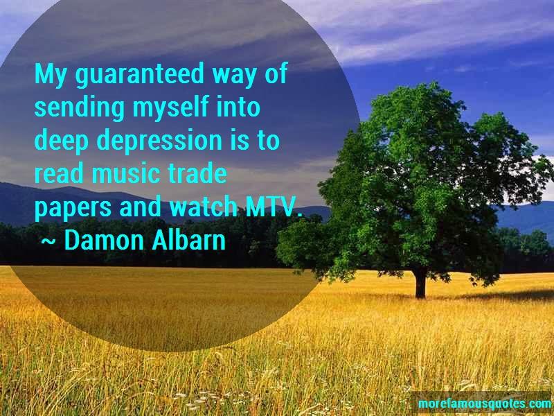 Damon Albarn Quotes: My Guaranteed Way Of Sending Myself Into