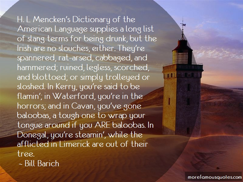 Bill Barich Quotes: H L Menckens Dictionary Of The American