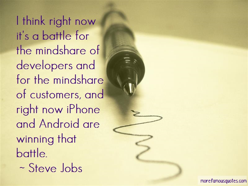 Steve Jobs Quotes: I Think Right Now Its A Battle For The