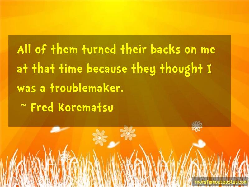 Fred Korematsu Quotes Best Fred Korematsu Quotes