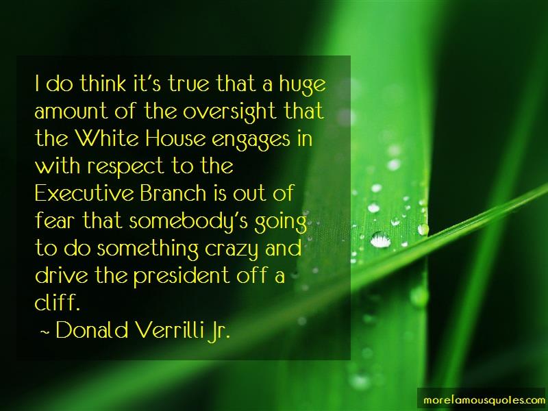 Donald Verrilli Jr. Quotes: I Do Think Its True That A Huge Amount