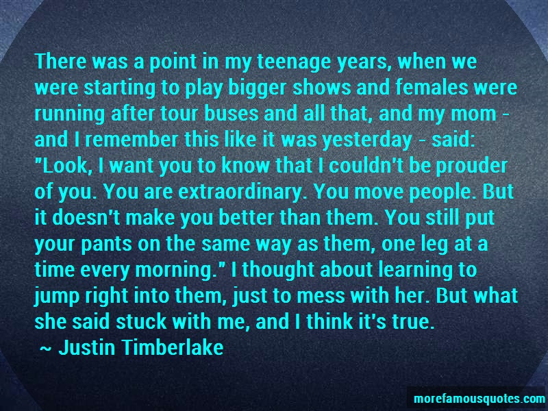 Justin Timberlake Quotes: There Was A Point In My Teenage Years