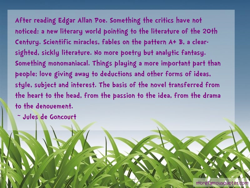 Jules De Goncourt Quotes: After Reading Edgar Allan Poe Something