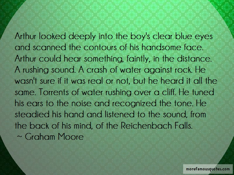 Graham Moore Quotes: Arthur Looked Deeply Into The Boys Clear
