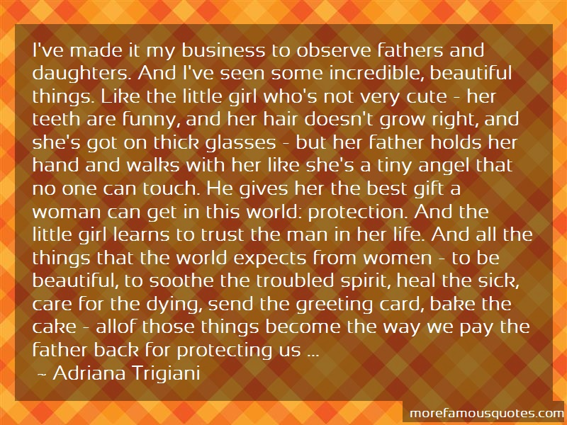 Adriana Trigiani Quotes: Ive made it my business to observe
