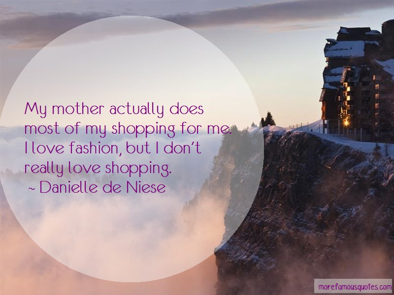 Danielle De Niese Quotes: My Mother Actually Does Most Of My