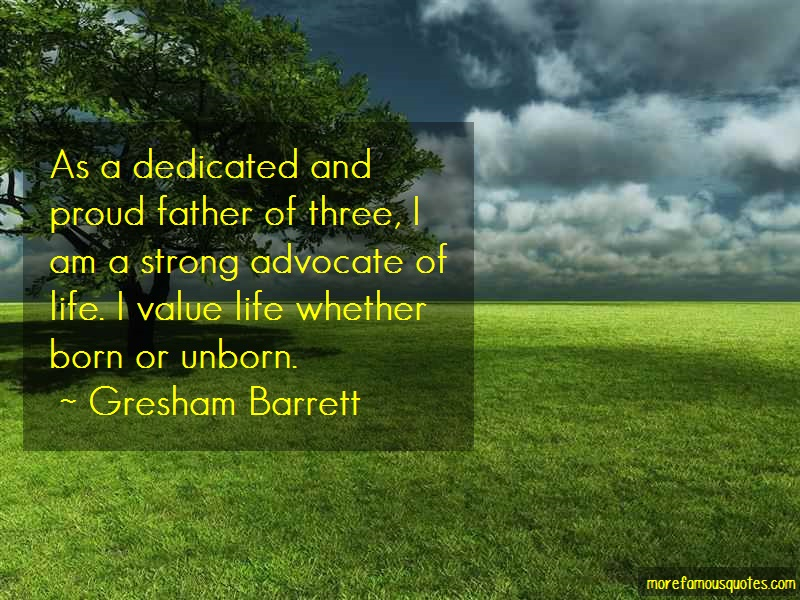 Gresham Barrett Quotes: As A Dedicated And Proud Father Of Three