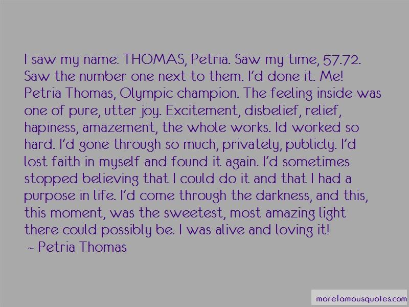 Petria Thomas Quotes: I saw my name thomas petria saw my time