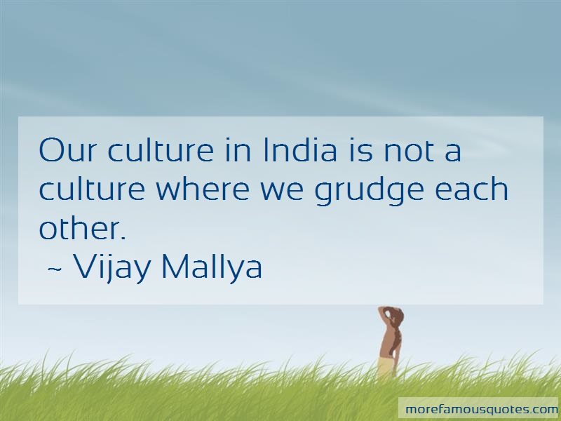 Vijay Mallya Quotes: Our culture in india is not a culture