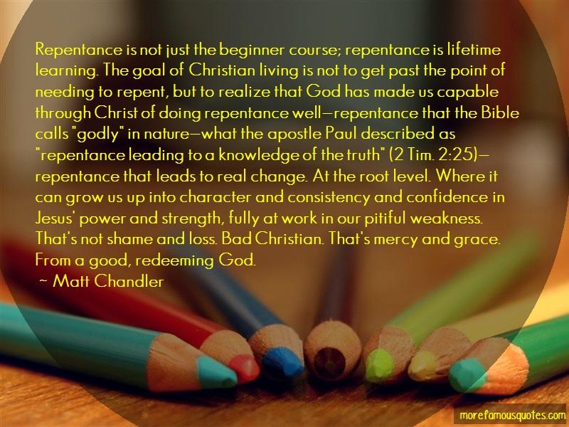 Matt Chandler Quotes: Repentance Is Not Just The Beginner