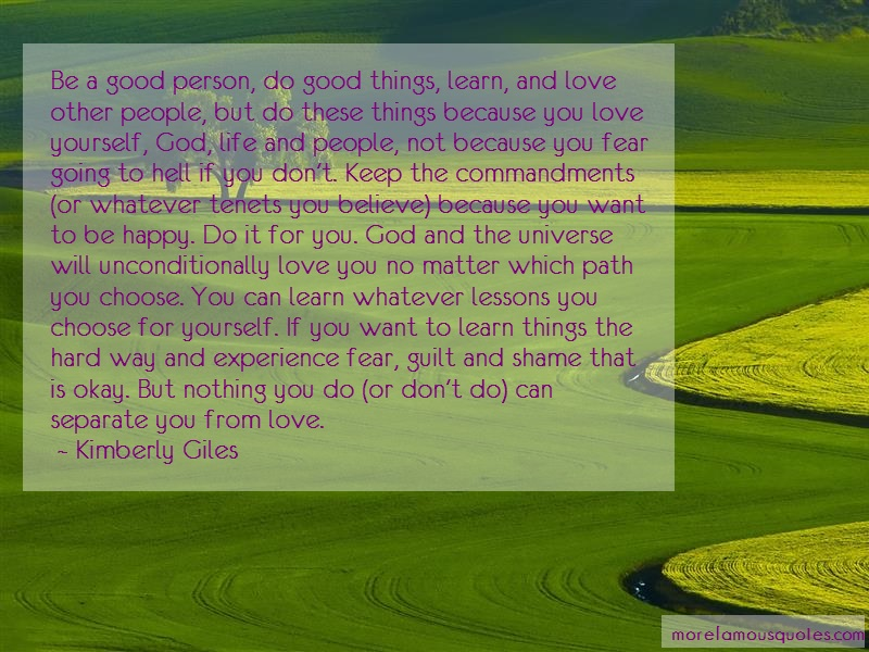 Kimberly Giles Quotes: Be a good person do good things learn