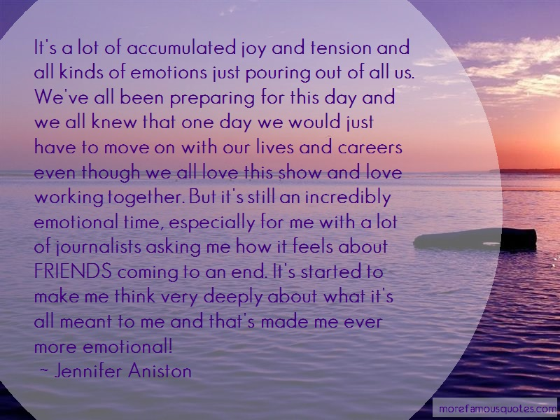 Jennifer Aniston Quotes: Its A Lot Of Accumulated Joy And Tension