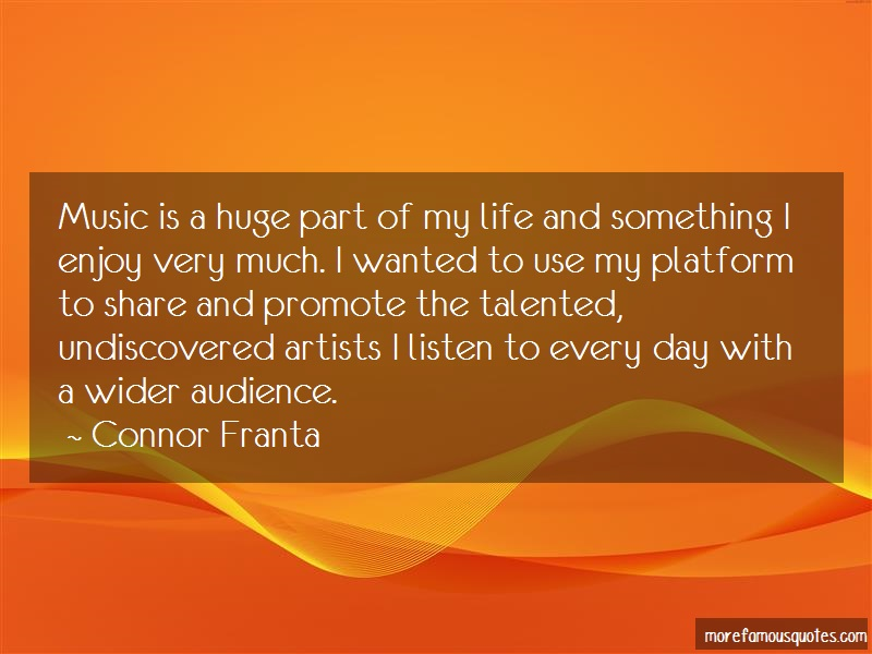 Connor Franta Quotes: Music is a huge part of my life and