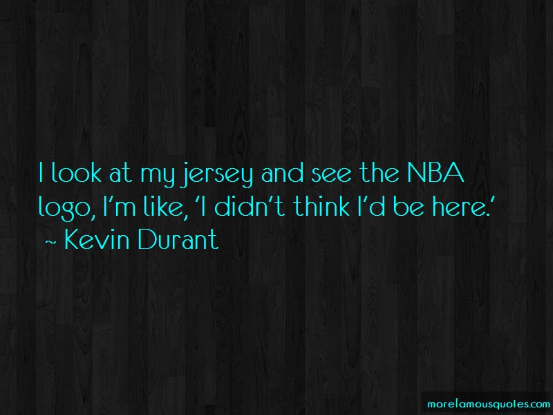 Kevin Durant Quotes: I Look At My Jersey And See The Nba Logo