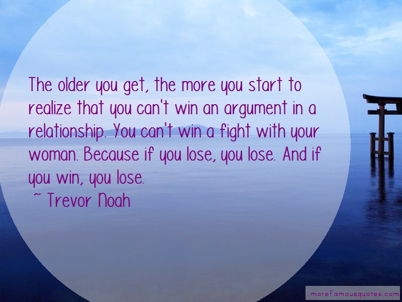 Trevor Noah Quotes: The older you get the more you start to