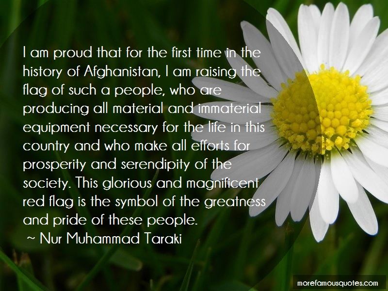 Nur Muhammad Taraki Quotes: I Am Proud That For The First Time In