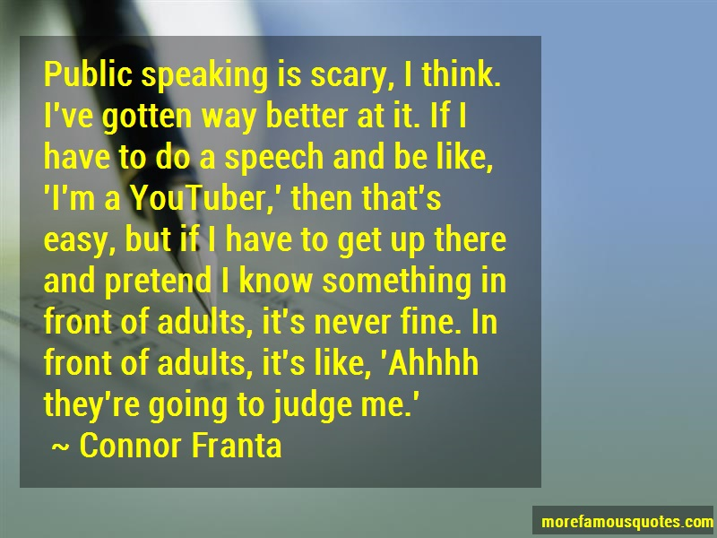 Connor Franta Quotes: Public speaking is scary i think ive