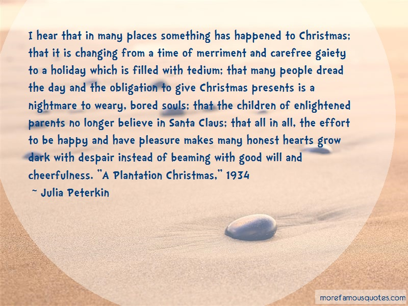 Julia Peterkin Quotes: I hear that in many places something has