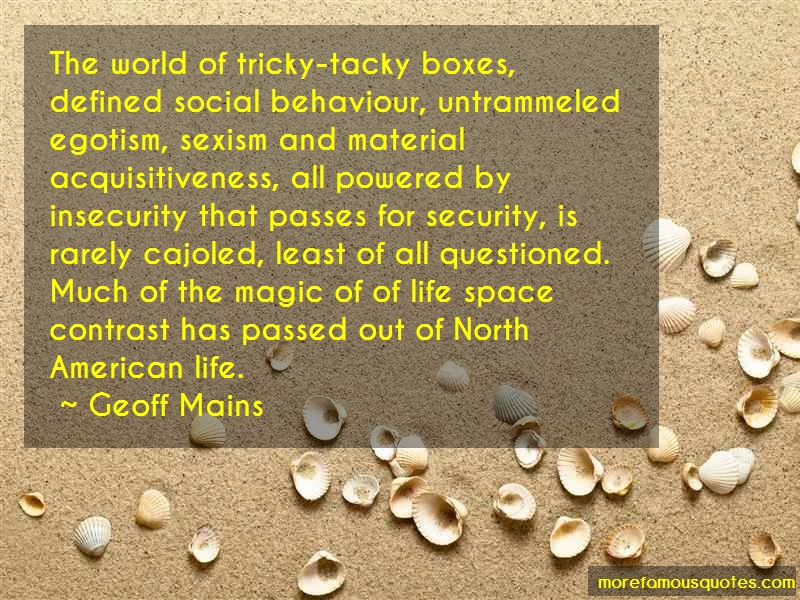Geoff Mains Quotes: The World Of Tricky Tacky Boxes Defined