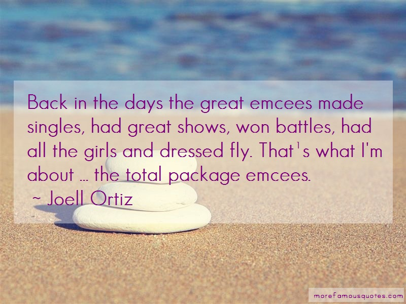 Joell Ortiz Quotes: Back In The Days The Great Emcees Made