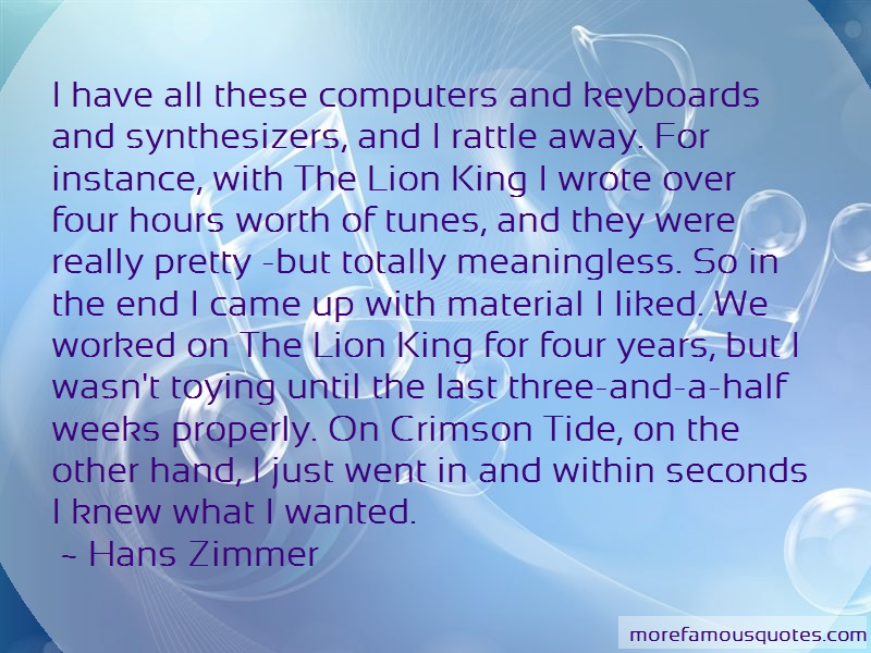 Hans Zimmer Quotes: I Have All These Computers And Keyboards