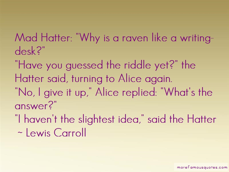 Lewis Carroll Quotes: Mad hatter why is a raven like a writing