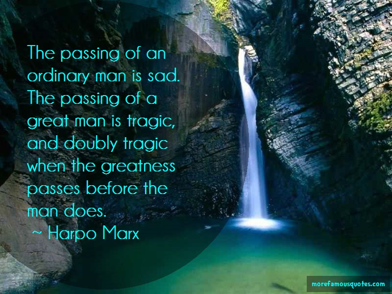 Harpo Marx Quotes: The Passing Of An Ordinary Man Is Sad