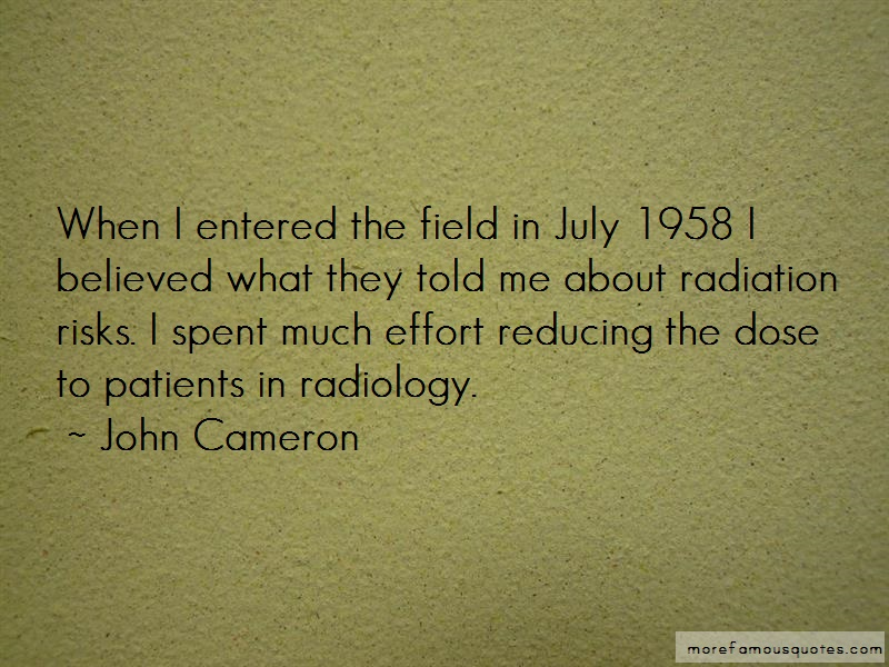 John Cameron Quotes: When I Entered The Field In July 1958 I