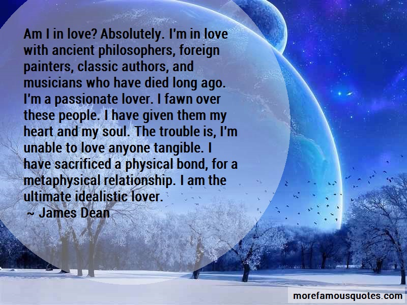 James Dean Quotes: Am i in love absolutely im in love with