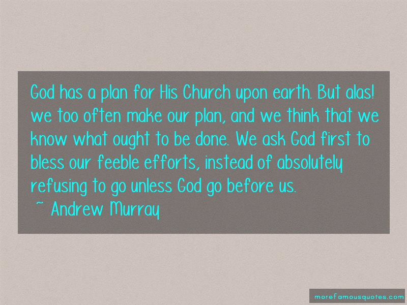 Andrew Murray Quotes: God has a plan for his church upon earth