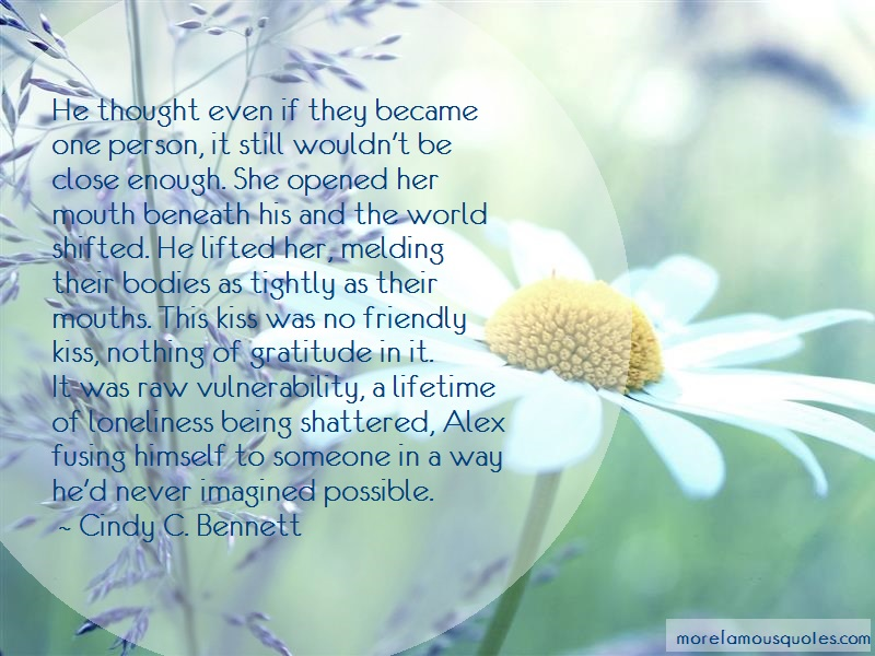 Cindy C. Bennett Quotes: He Thought Even If They Became One