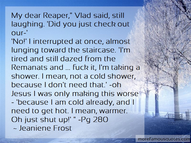 Jeaniene Frost Quotes: My dear reaper vlad said still laughing