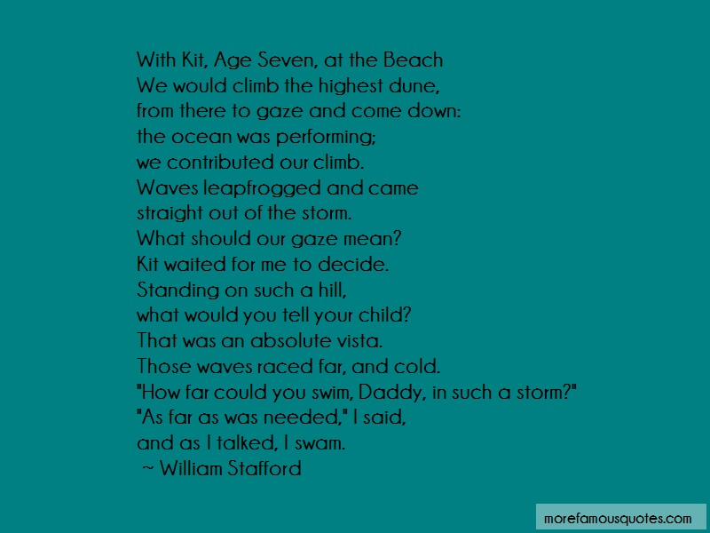William Stafford Quotes: With Kit Age Seven At The Beachwe Would