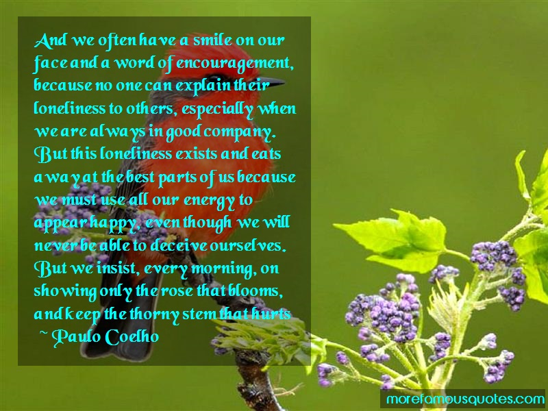 Paulo Coelho Quotes: And We Often Have A Smile On Our Face
