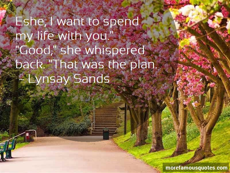 Lynsay Sands Quotes: Eshe i want to spend my life with you
