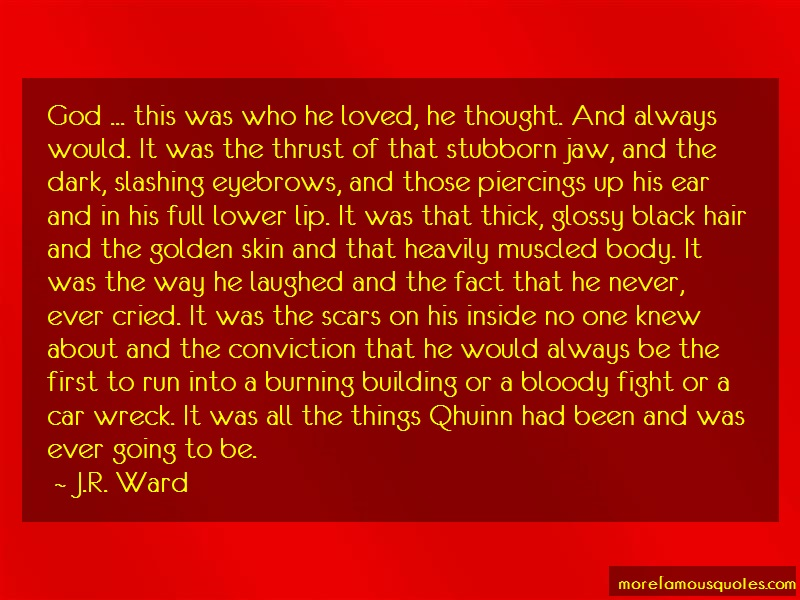 J.R. Ward Quotes: God this was who he loved he thought and