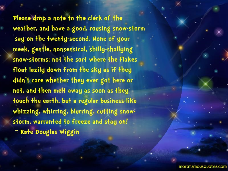 Kate Douglas Wiggin Quotes: Please Drop A Note To The Clerk Of The
