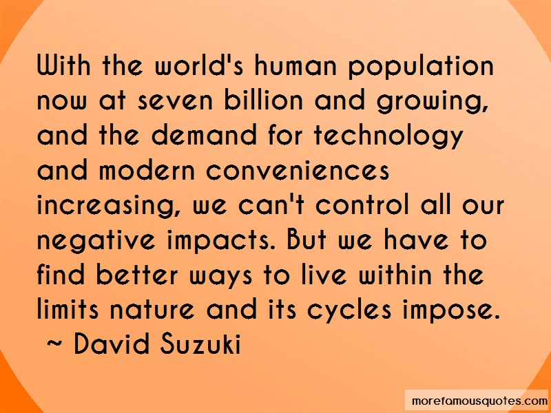David Suzuki Quotes: With The Worlds Human Population Now At