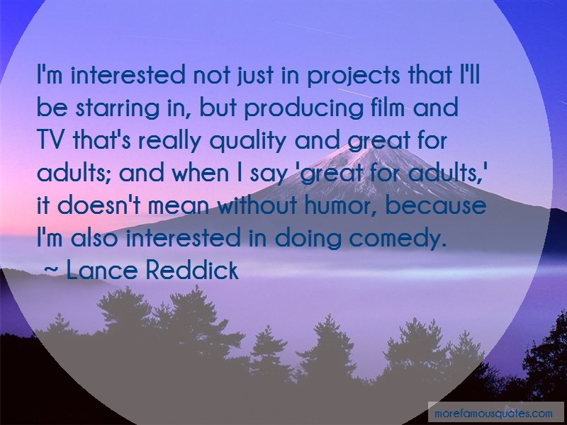 Lance Reddick Quotes: Im interested not just in projects that