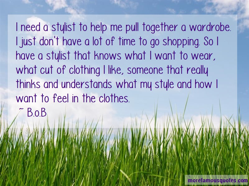 B.o.B Quotes: I Need A Stylist To Help Me Pull