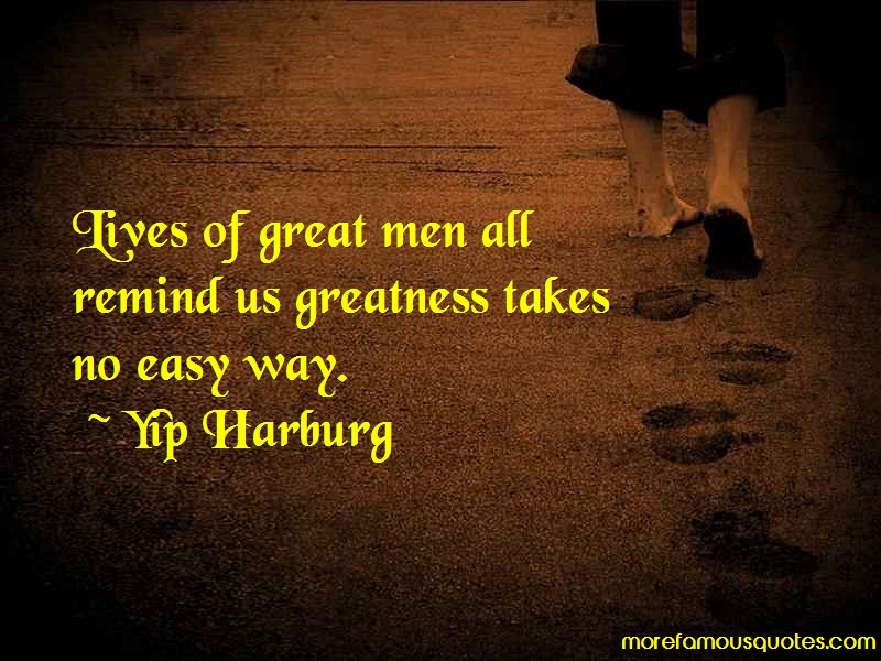 Yip Harburg Quotes: Lives of great men all remind us