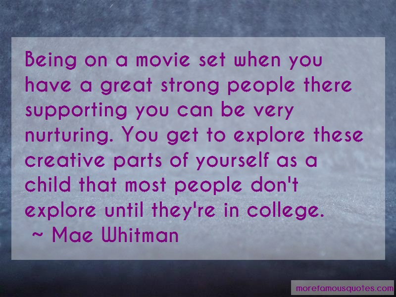 Mae Whitman Quotes: Being on a movie set when you have a
